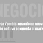Empresa zombie: Cuando un nuevo proyecto no tuvo en cuenta el Marketing