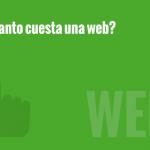 ¿Cuanto cuesta una web?
