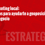 Marketing local: pistas para ayudarte a geolocalizar tu negocio
